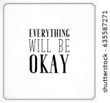 everything will be okay...   Shutterstock .eps vector #635587271