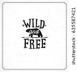 Wild And Free Typographic...
