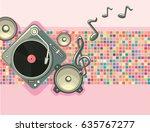 music design   turntable  notes ...   Shutterstock .eps vector #635767277