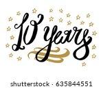 10 years card  banner....   Shutterstock .eps vector #635844551