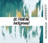 abstract oil painting texture.... | Shutterstock .eps vector #635995577