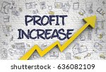 Small photo of Profit Increase - Success Concept. Inscription on the White Wall with Hand Drawn Icons Around. Profit Increase - Line Style Illustration with Doodle Design Elements.