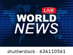 background for news with an... | Shutterstock . vector #636110561