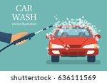 car wash. man worker washing...   Shutterstock .eps vector #636111569