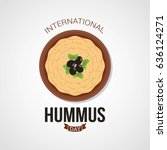 international hummus day vector ... | Shutterstock .eps vector #636124271
