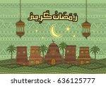ramadan kareem and ramadane... | Shutterstock .eps vector #636125777