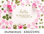 hello monday message with roses ... | Shutterstock . vector #636221441