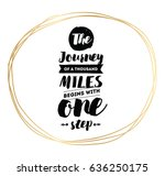 the journey of a thousand miles ... | Shutterstock .eps vector #636250175