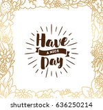 have a nice day. inspirational...   Shutterstock .eps vector #636250214