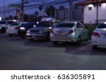 car park blur background | Shutterstock . vector #636305891