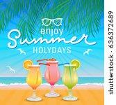 enjoy summer holydays... | Shutterstock .eps vector #636372689
