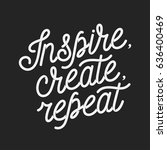 inspire create repeat... | Shutterstock .eps vector #636400469