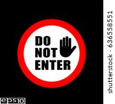 round sign   icon do not enter... | Shutterstock .eps vector #636558551