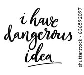 i have dangerous idea. funny... | Shutterstock .eps vector #636592097