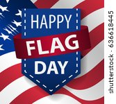 happy flag day background... | Shutterstock .eps vector #636618445