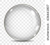 big transparent glass sphere... | Shutterstock .eps vector #636661807