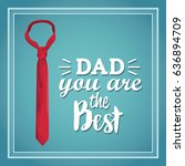 you are the best dad greeting... | Shutterstock .eps vector #636894709