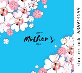 happy mothers day. white floral ... | Shutterstock .eps vector #636914599