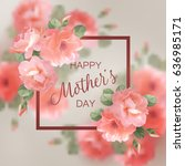 mothers day greeting card with... | Shutterstock .eps vector #636985171