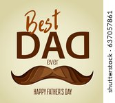 happy father's day concept.... | Shutterstock .eps vector #637057861