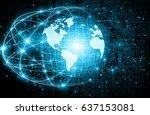 best internet concept. globe ... | Shutterstock . vector #637153081