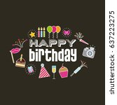 happy birthday related icons... | Shutterstock .eps vector #637223275