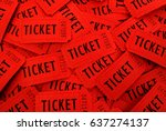 tickets used for entrance into... | Shutterstock . vector #637274137