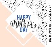mothers day lettering in vector ... | Shutterstock .eps vector #637275337