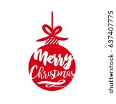 merry christmas bauble ornament ... | Shutterstock .eps vector #637407775
