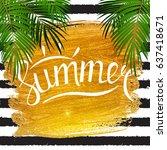 hello summer natural background ... | Shutterstock . vector #637418671
