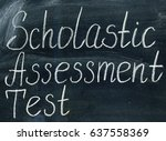 Small photo of Scholastic Assessment Test lettering on a blackboard