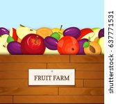 wooden box with fruits. vector... | Shutterstock .eps vector #637771531