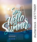 hello summer poster inscription ... | Shutterstock .eps vector #637774009
