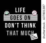 life goes on don't think that... | Shutterstock .eps vector #637801387