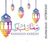 ramadan kareem vector greeting... | Shutterstock .eps vector #637804165