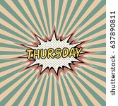 thursday day week  comic sound... | Shutterstock .eps vector #637890811