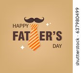 happy father's day  father's... | Shutterstock .eps vector #637980499