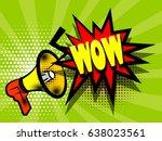 lettering wow  megaphone ... | Shutterstock .eps vector #638023561