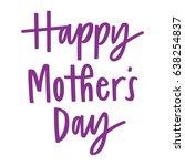 happy mother's day | Shutterstock .eps vector #638254837