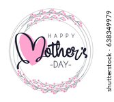 happy mother's day lettering in ... | Shutterstock .eps vector #638349979