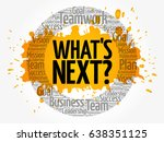 what's next circle word cloud ...   Shutterstock .eps vector #638351125