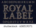 Royal Label Font. Isolated...