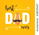happy father's day vector... | Shutterstock .eps vector #638539657