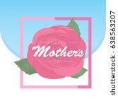 vector happy mothers day vector ... | Shutterstock .eps vector #638563207