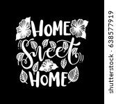 home sweet home.  hand drawn.... | Shutterstock .eps vector #638577919