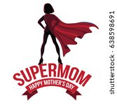 mothers day supermom design.... | Shutterstock .eps vector #638598691