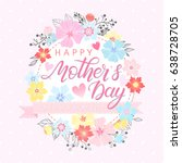 happy mothers day typography...   Shutterstock .eps vector #638728705