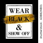 wear black   show off fashion... | Shutterstock .eps vector #638824801