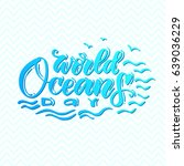world ocean day lettering. the... | Shutterstock .eps vector #639036229