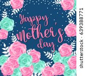 happy mother's greeting card... | Shutterstock .eps vector #639388771
